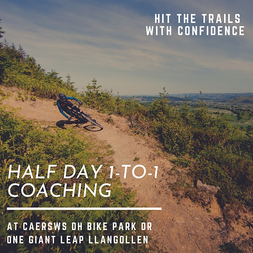 Half day 1-to-1 coaching session at Caersws Bike Park or Llangollen