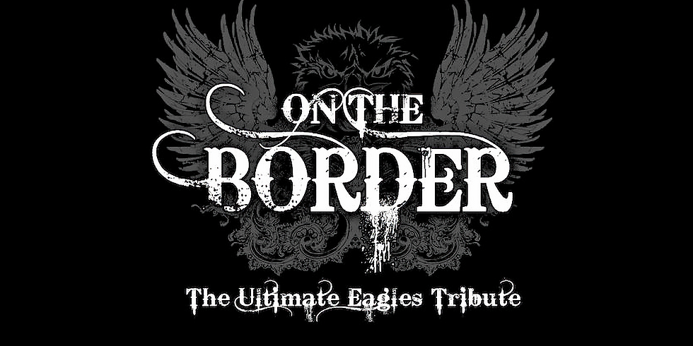 On The Border Eagles Tribute @ NMB Park & Sports Complex
