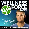Wellness Force Radio with Josh Trent