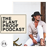 The Plant Proof Podcast