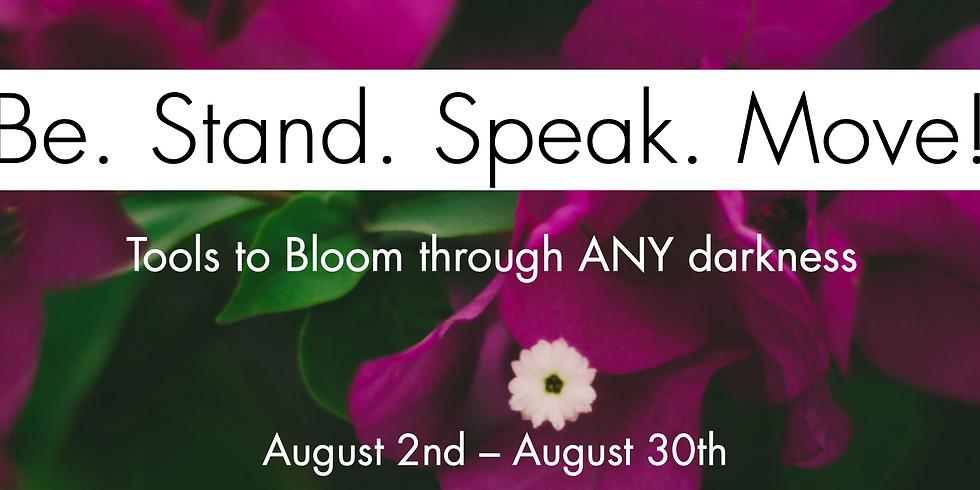 Be. Stand. Speak. Move!