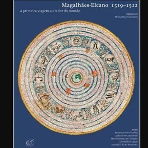 Magalhães-Elcano -  A primeira viagem ao redor do mundo 1519-1522