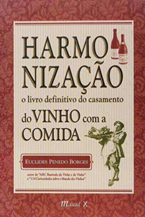 Harmonização. O Livro Definitivo Do Casamento Do Vinho Com A Comida