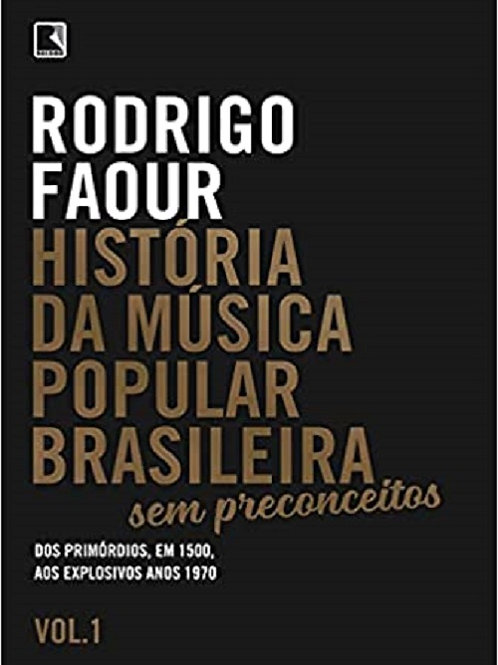 História da música popular brasileira - Sem preconceitos  - Volume 1