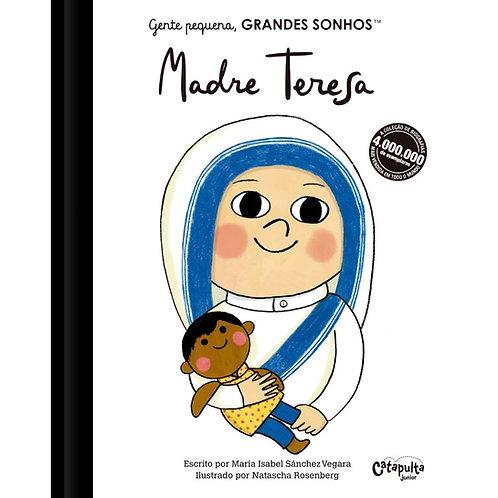 Gente Pequena, GRANDES SONHOS - Madre Teresa