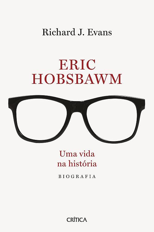 Eric Hobsbawm - Uma vida na história