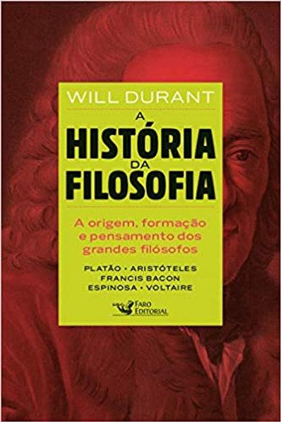 A História da Filosofia - Platão,  Aristóteles,  Bacon, Espinoza e Voltaire