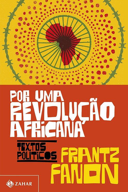 POR UMA REVOLUÇAO AFRICANA: TEXTOS POLITICOS - 1ªED.(2021)
