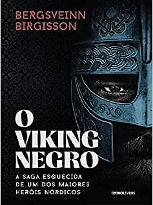 O viking negro  - A saga esquecida de um dos maiores heróis nórdicos