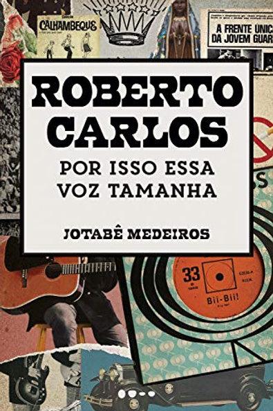 Roberto Carlos:  Por isso essa voz tamanha