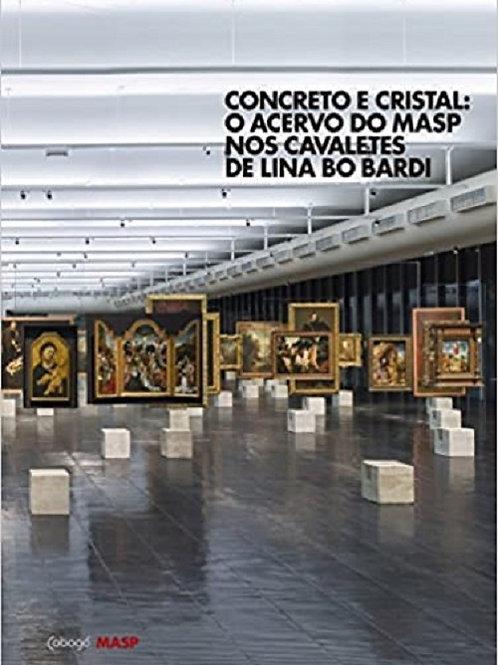 Concreto e cristal - O acervo do MASP nos cavaletes de Lina Bo Bardi