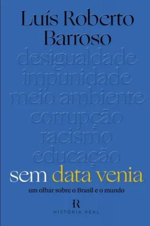 Sem Data Venia: Um Olhar Sobre o Brasil e o Mundo