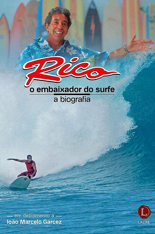 Rico - O embaixador do surfe: a biografia