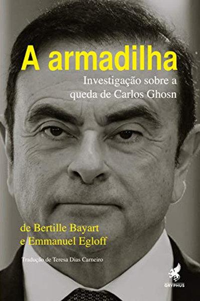 A armadilha: Investigação sobre a queda de Carlos Ghosn