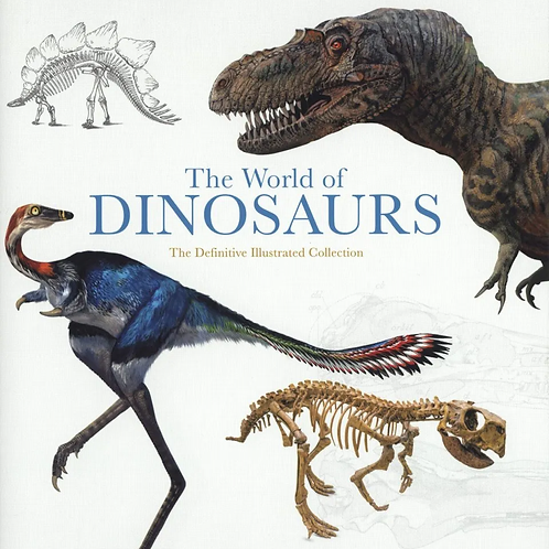 The World of Dinosaurs - The definitive  illustrated collection