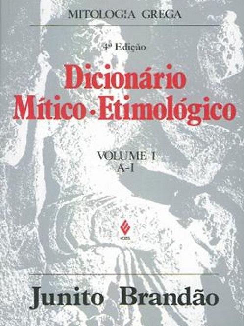 Dicionário mítico-etimológico da mitologia grega volume 1