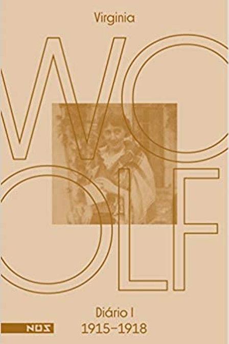 Os diários de Virginia Woolf - Volume 1: Diário 1 (1915-1918)