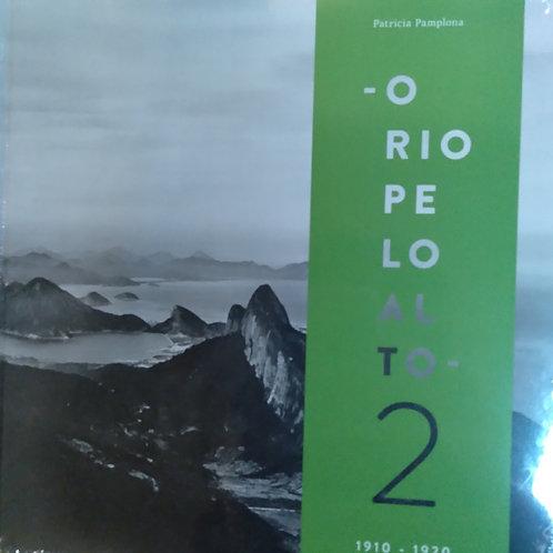 O Rio pelo alto 2: panoramas da cidade do Rio de Janeiro, 1910-1920