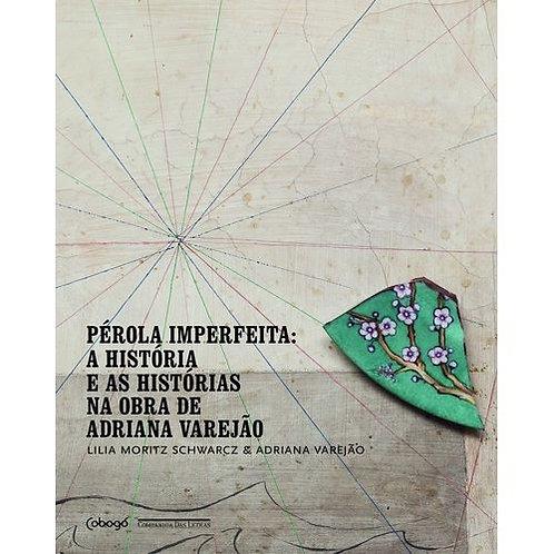 Pérola imperfeita: A História E As Histórias Na Obra De Adriana Varejão