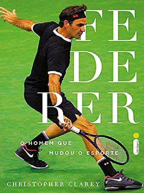 Federer - O Homem Que Mudou o Esporte