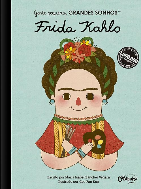 Gente pequena, GRANDES SONHOS -  Frida Kahlo