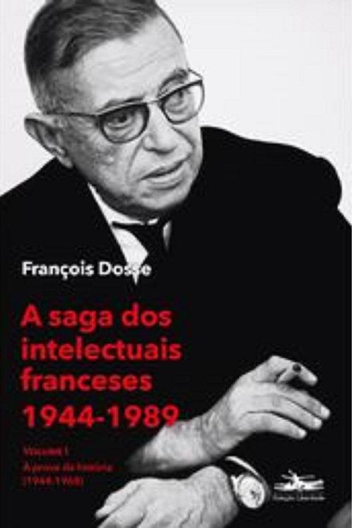 A saga dos intelectuais franceses 1944-1989