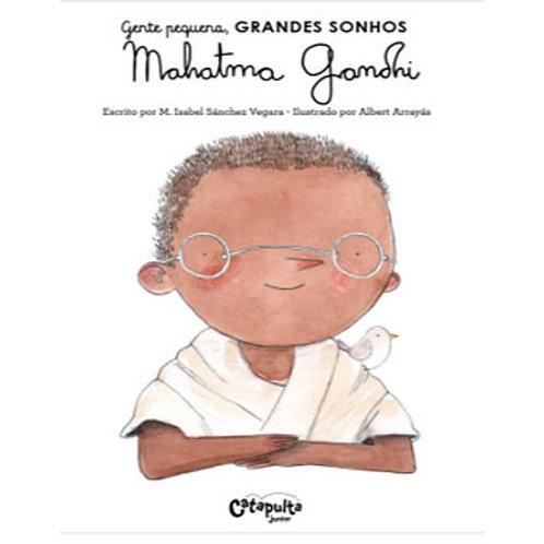 Gente pequena, GRANDES SONHOS -  Mahatma Gandhi