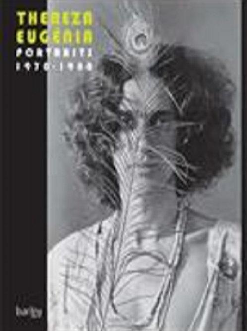 Thereza Eugenia -  PORTRAITS 1970-1980 - 1ª edição