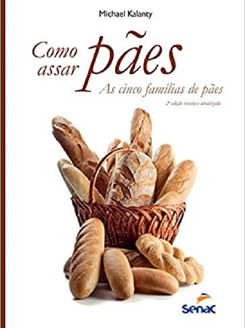 Como assar pães - As cinco famílias de pães
