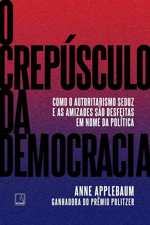 O Crepúsculo da Democracia