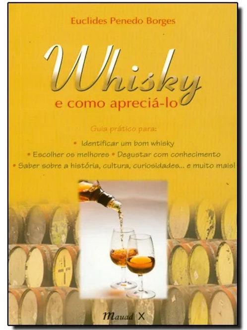 O Whisky e como apreciá-lo