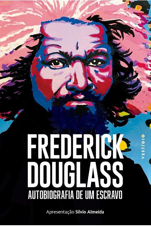 Frederick Douglass: Autobiografia de um escravo