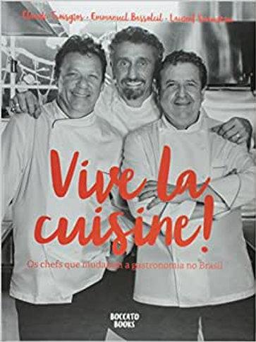 Vive La Cuisine! - Troisgros, Claude - Bassoleil, Emmanuel - Suaudeau, Laurent