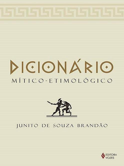 Dicionário Mítico-Etimológico  -  Volume único