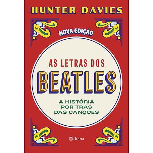 As letras dos Beatles - A história por trás das canções