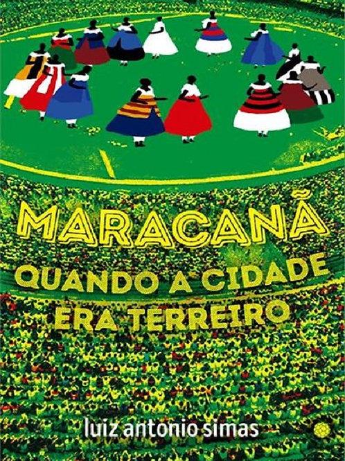Maracanã - quando a cidade era terreiro
