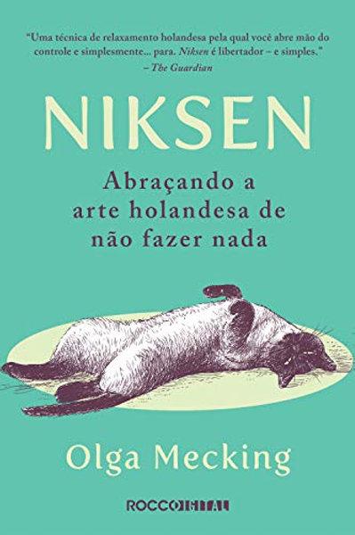 Niksen -abraçando a arte holandesa de não fazer nada