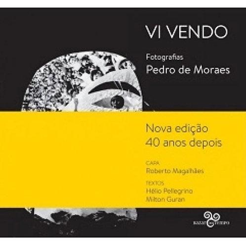 Vi Vendo: Fotografias - Pedro de Moraes