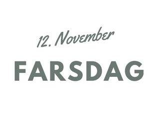 12. November - Farsdag