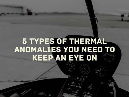 5 Types of Thermal Anomalies You Need To Keep An Eye On