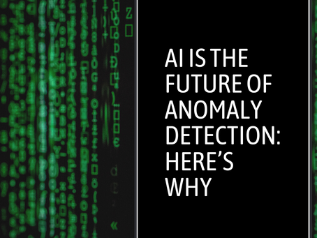 AI is the Future of Anomaly Detection: Here's Why