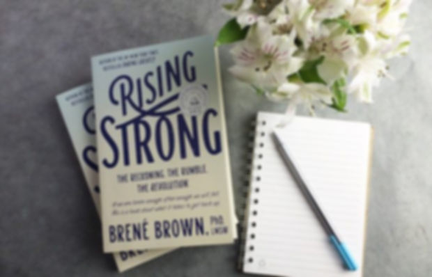 Rising Strong - Choosing Courage Over Co