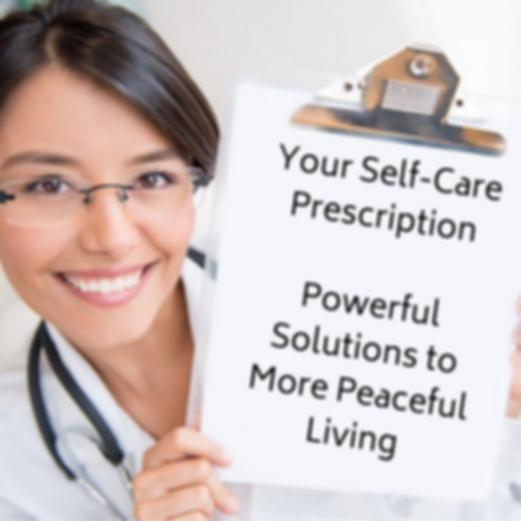 Your Self Care Prescription - The Series