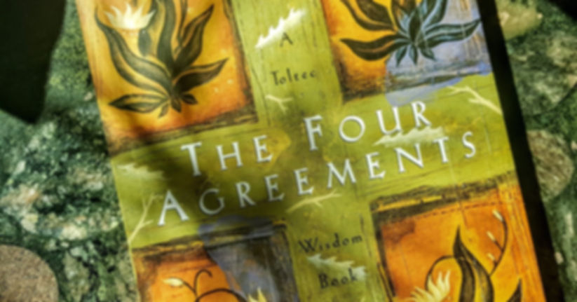 The Four Agreements - Easier Said Than D