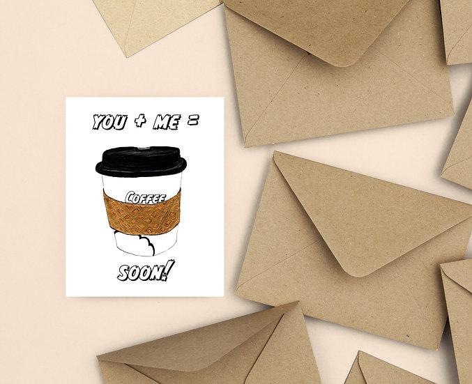 You + Me = Coffee Soon Invitation Card