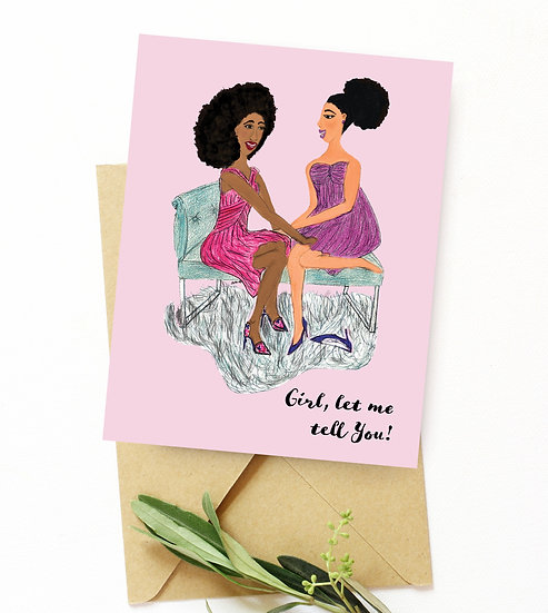 Girl Let Me Tell You Blank Greeting Card