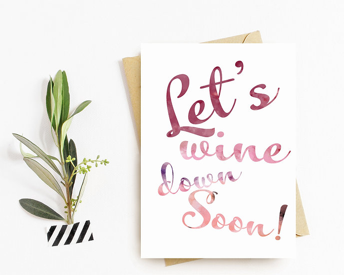 Let's Wine Down Soon invitation Greeting Card