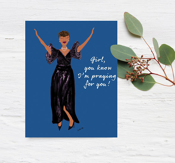 Girl, You Know I'm Praying For You! Card