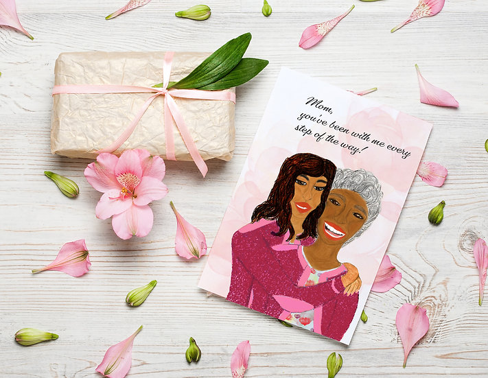 Mom, you've been with me every step...Mother's Day Card