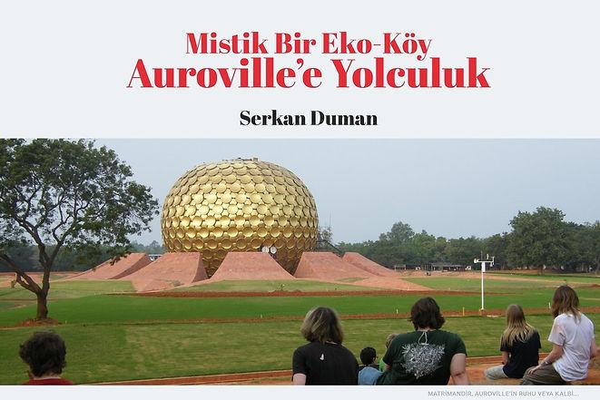 Mistik Bir Eko-Köy, Auroville'e Yolculuk